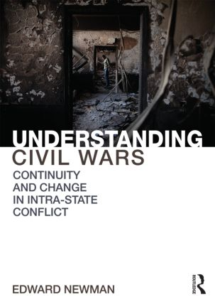 Understanding Civil Wars: Continuity and change in intrastate conflict, 1st Edition (Paperback) book cover