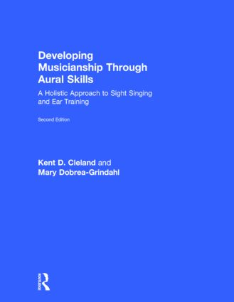 Developing Musicianship Through Aural Skills: A Holistic Approach to Sight Singing and Ear Training, 2nd Edition (Hardback) book cover