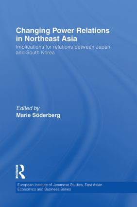 Changing Power Relations in Northeast Asia: Implications for Relations between Japan and South Korea book cover