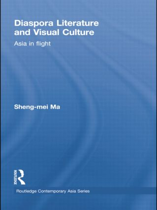 Diaspora Literature and Visual Culture: Asia in Flight book cover