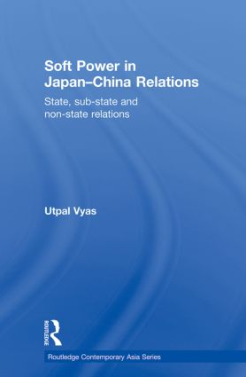 Soft Power in Japan-China Relations: State, sub-state and non-state relations book cover