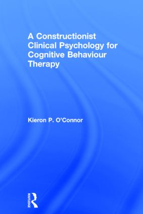 A Constructionist Clinical Psychology for Cognitive Behaviour Therapy: 1st Edition (Hardback) book cover
