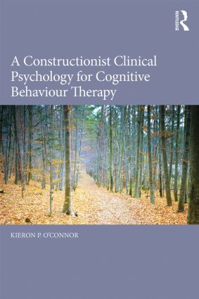 A Constructionist Clinical Psychology for Cognitive Behaviour Therapy: 1st Edition (Paperback) book cover