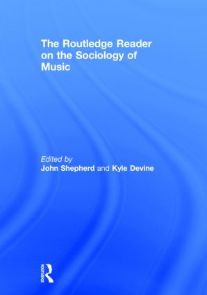 The Routledge Reader on the Sociology of Music: 1st Edition (Hardback) book cover