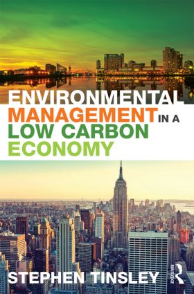 Environmental Management in a Low Carbon Economy: 1st Edition (Paperback) book cover