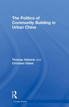 The Politics of Community Building in Urban China (Paperback) book cover