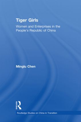 Tiger Girls: Women and Enterprise in the People's Republic of China (Paperback) book cover