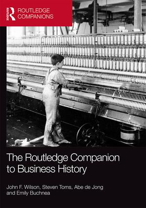 The Routledge Companion to Business History (Hardback) book cover