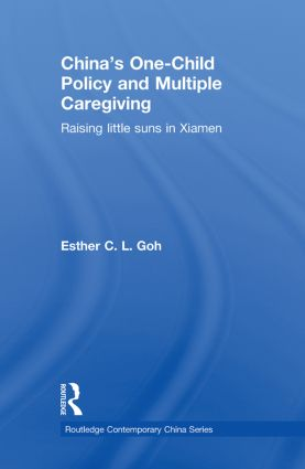 China's One-Child Policy and Multiple Caregiving: Raising Little Suns in Xiamen (Paperback) book cover