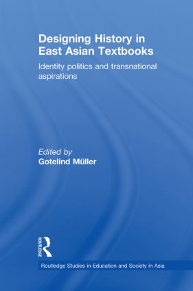 Designing History in East Asian Textbooks: Identity Politics and Transnational Aspirations, 1st Edition (Paperback) book cover