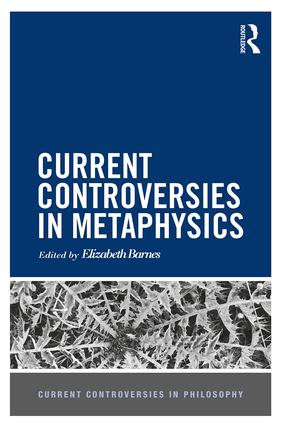Current Controversies in Metaphysics: 1st Edition (Hardback) book cover