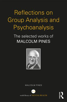 Reflections on Group Analysis and Psychoanalysis: The Selected Works of Malcolm Pines book cover