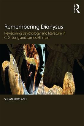 Remembering Dionysus: Revisioning psychology and literature in C.G. Jung and James Hillman (Paperback) book cover