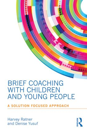 Brief Coaching with Children and Young People: A Solution Focused Approach book cover