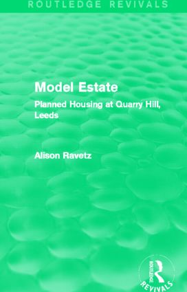 Model Estate (Routledge Revivals): Planned Housing at Quarry Hill Leeds, 1st Edition (Paperback) book cover