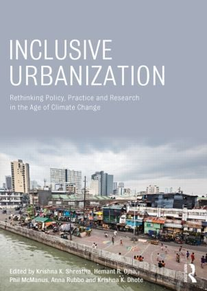 Inclusive Urbanization: Rethinking Policy, Practice and Research in the Age of Climate Change (Paperback) book cover