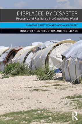 Displaced by Disaster: Recovery and Resilience in a Globalizing World book cover