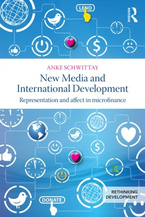 New Media and International Development: Representation and affect in microfinance book cover