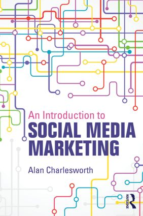 An Introduction to Social Media Marketing: 1st Edition (Paperback) book cover
