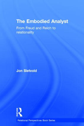 The Embodied Analyst: From Freud and Reich to relationality (Hardback) book cover