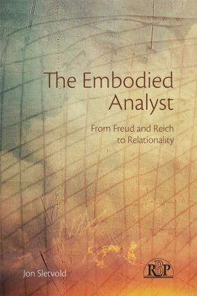 The Embodied Analyst: From Freud and Reich to relationality (Paperback) book cover