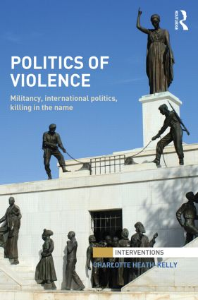 Politics of Violence: Militancy, International Politics, Killing in the name, 1st Edition (Hardback) book cover