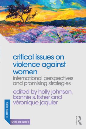 Critical Issues on Violence Against Women: International Perspectives and Promising Strategies book cover