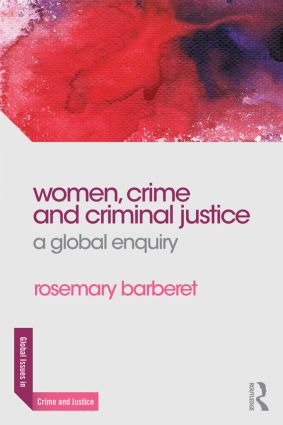 Women, Crime and Criminal Justice: A Global Enquiry book cover
