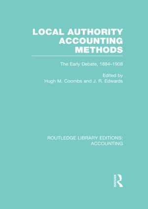 Local Authority Accounting Methods Volume 1 (RLE Accounting): The Early Debate 1884-1908 (Hardback) book cover