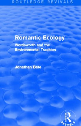 Romantic Ecology (Routledge Revivals): Wordsworth and the Environmental Tradition (Hardback) book cover