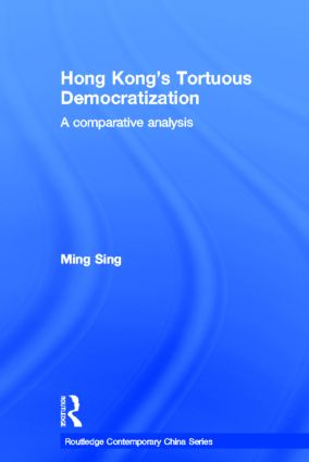 Hong Kong's Tortuous Democratization: A Comparative Analysis, 1st Edition (Paperback) book cover