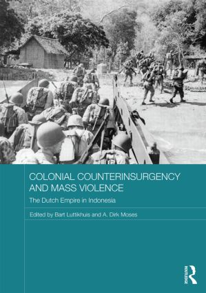 Colonial Counterinsurgency and Mass Violence: The Dutch Empire in Indonesia (Hardback) book cover