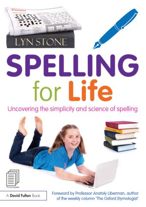 Spelling for Life: Uncovering the simplicity and science of spelling, 1st Edition (Paperback) book cover