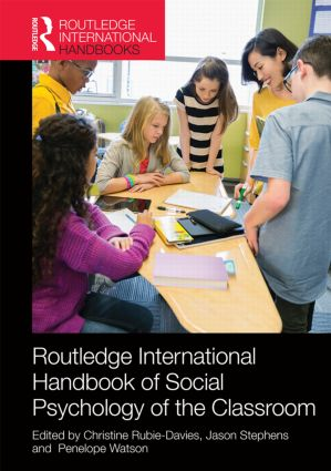 Routledge International Handbook of Social Psychology of the Classroom: 1st Edition (Hardback) book cover