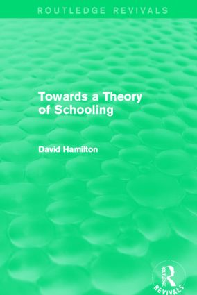 Towards a Theory of Schooling (Routledge Revivals) (Hardback) book cover