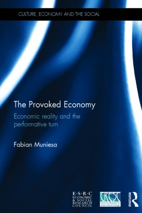 The Provoked Economy: Economic Reality and the Performative Turn, 1st Edition (Hardback) book cover