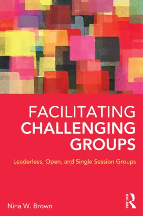 Facilitating Challenging Groups: Leaderless, Open, and Single Session Groups (Paperback) book cover