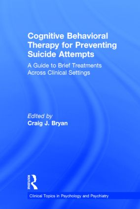 Cognitive Behavioral Therapy for Preventing Suicide Attempts: A Guide to Brief Treatments Across Clinical Settings book cover
