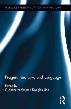 Pragmatism, Law, and Language (Hardback) book cover