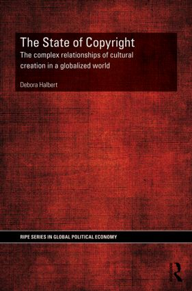 The State of Copyright: The complex relationships of cultural creation in a globalized world (Hardback) book cover