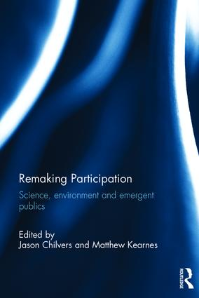 Remaking Participation: Science, Environment and Emergent Publics book cover
