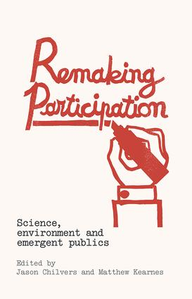 Remaking Participation: Science, Environment and Emergent Publics, 1st Edition (Paperback) book cover