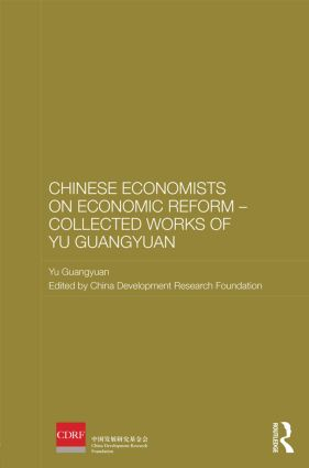 Chinese Economists on Economic Reform – Collected Works of Yu Guangyuan (Hardback) book cover