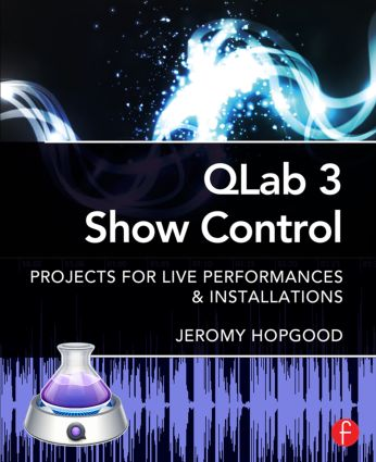 QLab 3 Show Control: Projects for Live Performances & Installations (Paperback) book cover