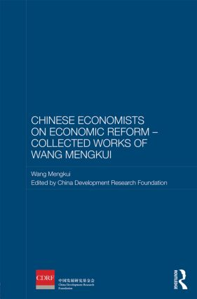 Chinese Economists on Economic Reform – Collected Works of Wang Mengkui (Hardback) book cover
