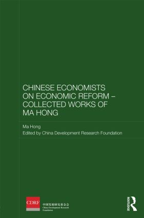Chinese Economists on Economic Reform – Collected Works of Ma Hong book cover