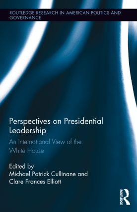 Perspectives on Presidential Leadership: An International View of the White House, 1st Edition (Hardback) book cover