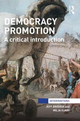 Democracy Promotion: A Critical Introduction, 1st Edition (Paperback) book cover