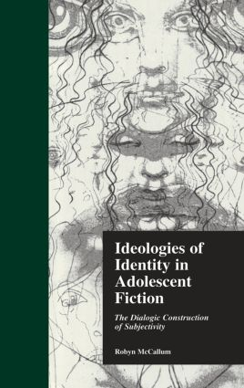 Ideologies of Identity in Adolescent Fiction: The Dialogic Construction of Subjectivity (Paperback) book cover