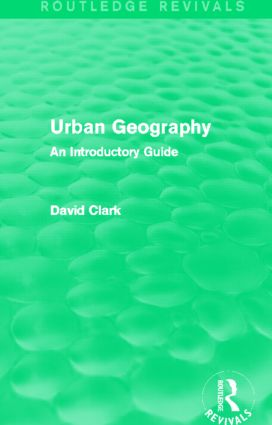 Urban Geography (Routledge Revivals): An Introductory Guide, 1st Edition (Paperback) book cover